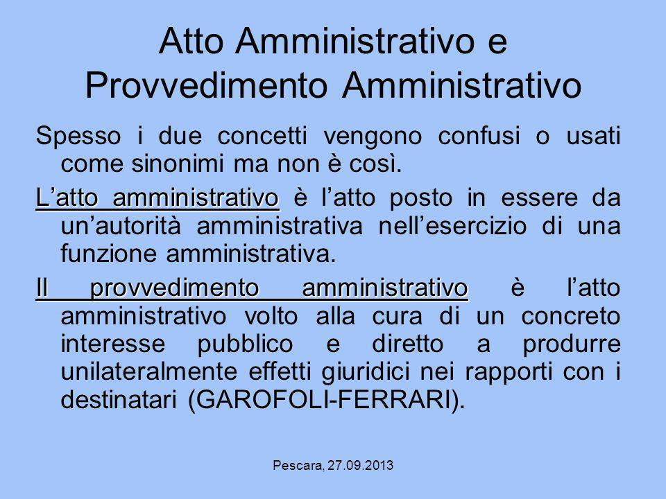 Atto Amministrativo e Provvedimento Amministrativo Spesso i due concetti vengono confusi o usati come sinonimi ma non è così. Latto amministrativo Lat
