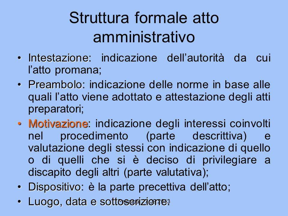 Pescara, 27.09.2013 Struttura formale atto amministrativo IntestazioneIntestazione: indicazione dellautorità da cui latto promana; PreamboloPreambolo: