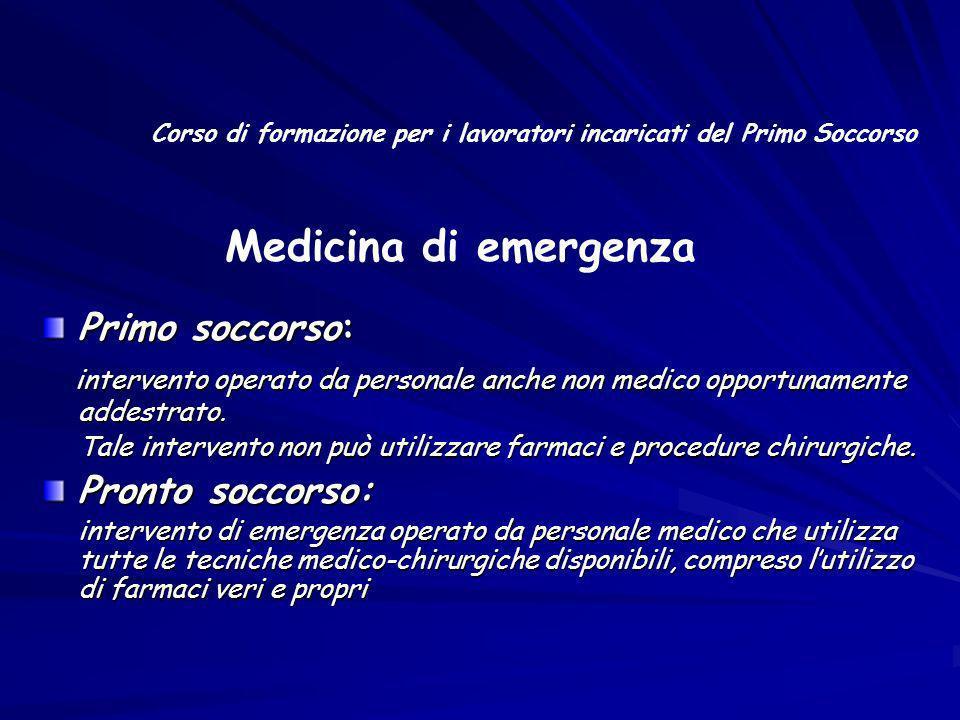 Primo soccorso: intervento operato da personale anche non medico opportunamente addestrato. intervento operato da personale anche non medico opportuna
