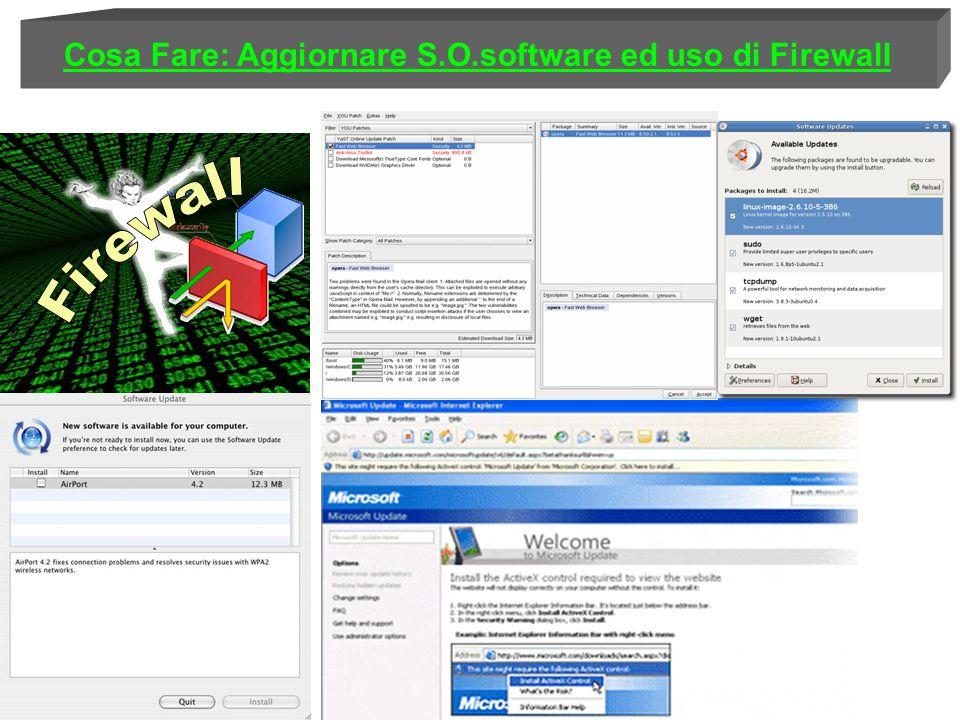 Cosa Fare: Aggiornare S.O.software ed uso di Firewall