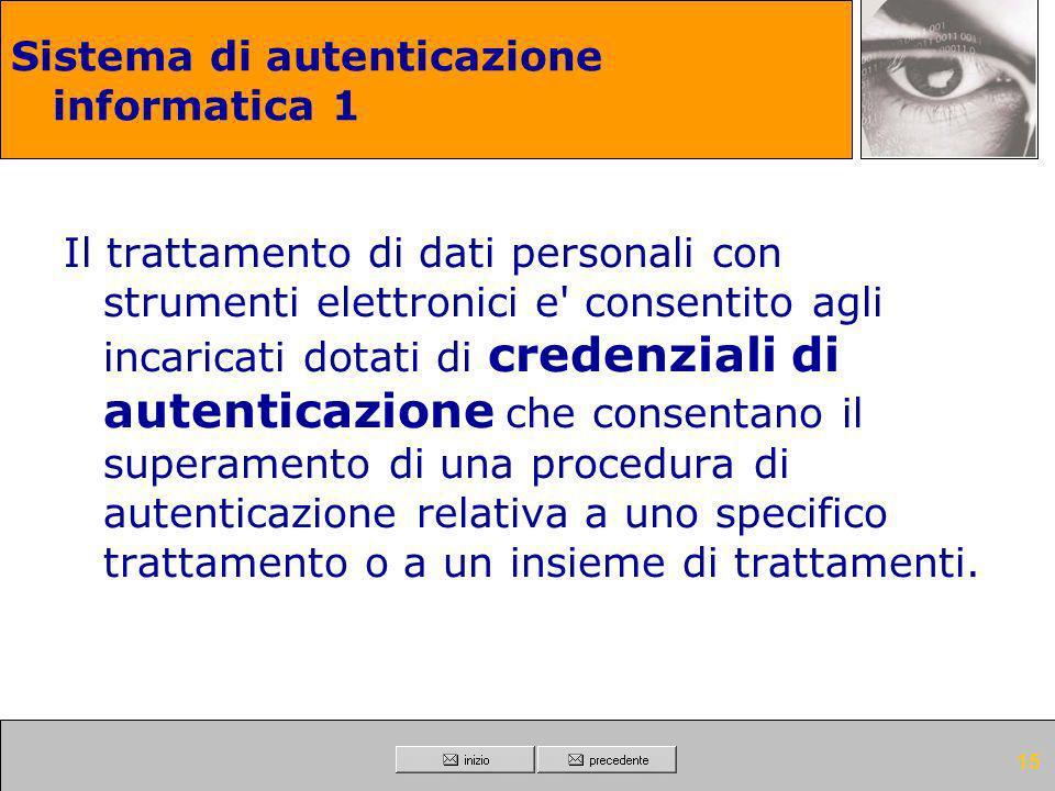 14 Trattamenti con strumenti elettronici Modalità tecniche da adottare a cura del titolare, del responsabile ove designato e dell'incaricato, in caso