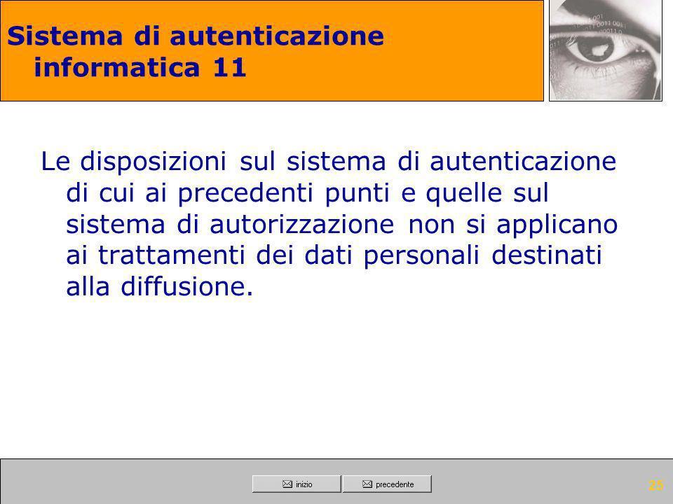 24 Sistema di autenticazione informatica 10 Quando l'accesso ai dati e agli strumenti elettronici e' consentito esclusivamente mediante uso della comp
