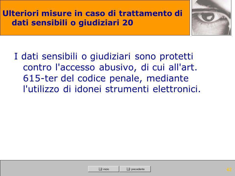 41 Documento programmatico sulla sicurezza 19.8 Il titolare redige un documento programmatico sulla sicurezza contenente, per i dati personali idonei