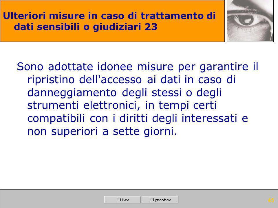 44 Ulteriori misure in caso di trattamento di dati sensibili o giudiziari 22 I supporti rimovibili contenenti dati sensibili o giudiziari se non utili