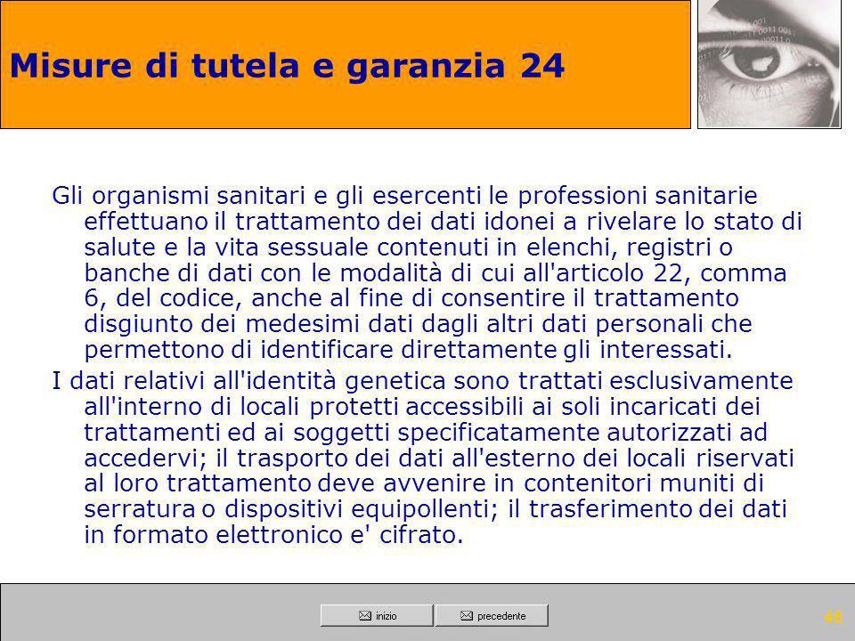 45 Ulteriori misure in caso di trattamento di dati sensibili o giudiziari 23 Sono adottate idonee misure per garantire il ripristino dell'accesso ai d