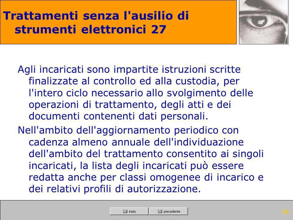 49 Trattamenti senza l'ausilio di strumenti elettronici Modalità tecniche da adottare a cura del titolare, del responsabile, ove designato, e dell'inc