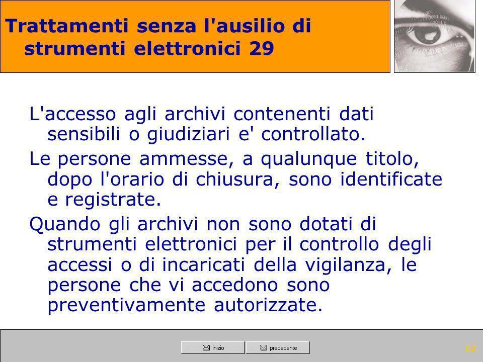 51 Trattamenti senza l'ausilio di strumenti elettronici 28 Quando gli atti e i documenti contenenti dati personali sensibili o giudiziari sono affidat