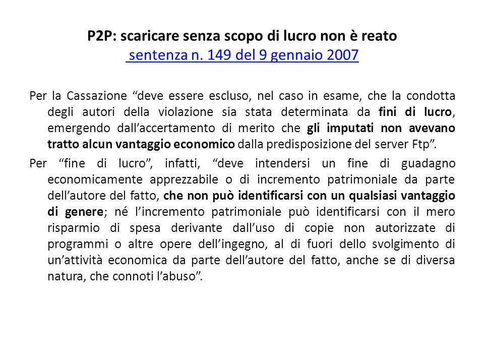 P2P: scaricare senza scopo di lucro non è reato sentenza n.