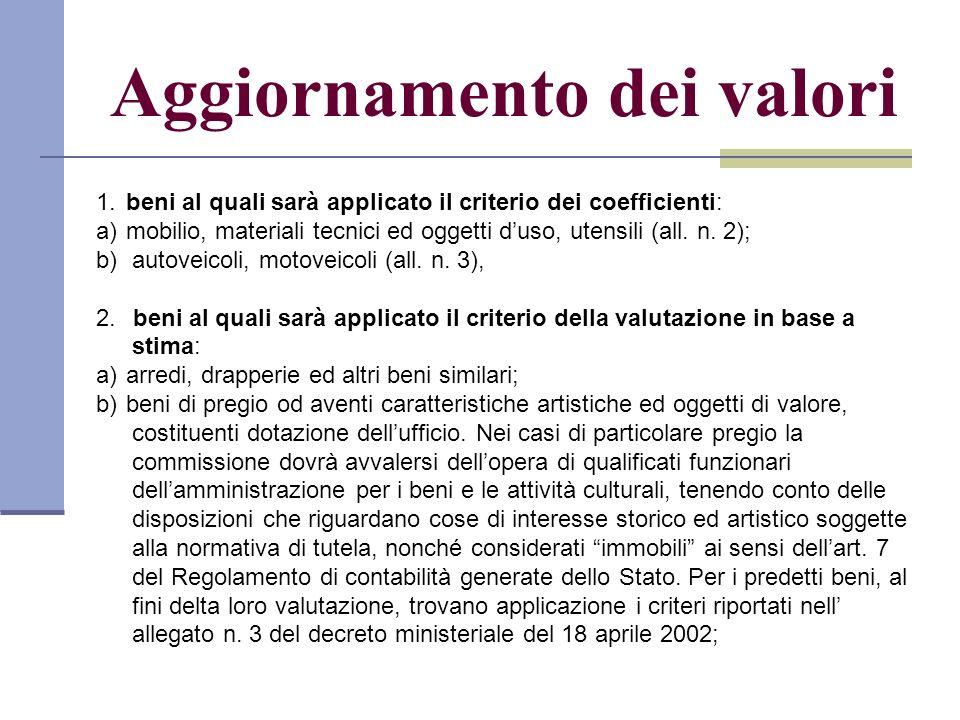 Aggiornamento dei valori 1.beni al quali sarà applicato il criterio dei coefficienti: a)mobilio, materiali tecnici ed oggetti duso, utensili (all. n.