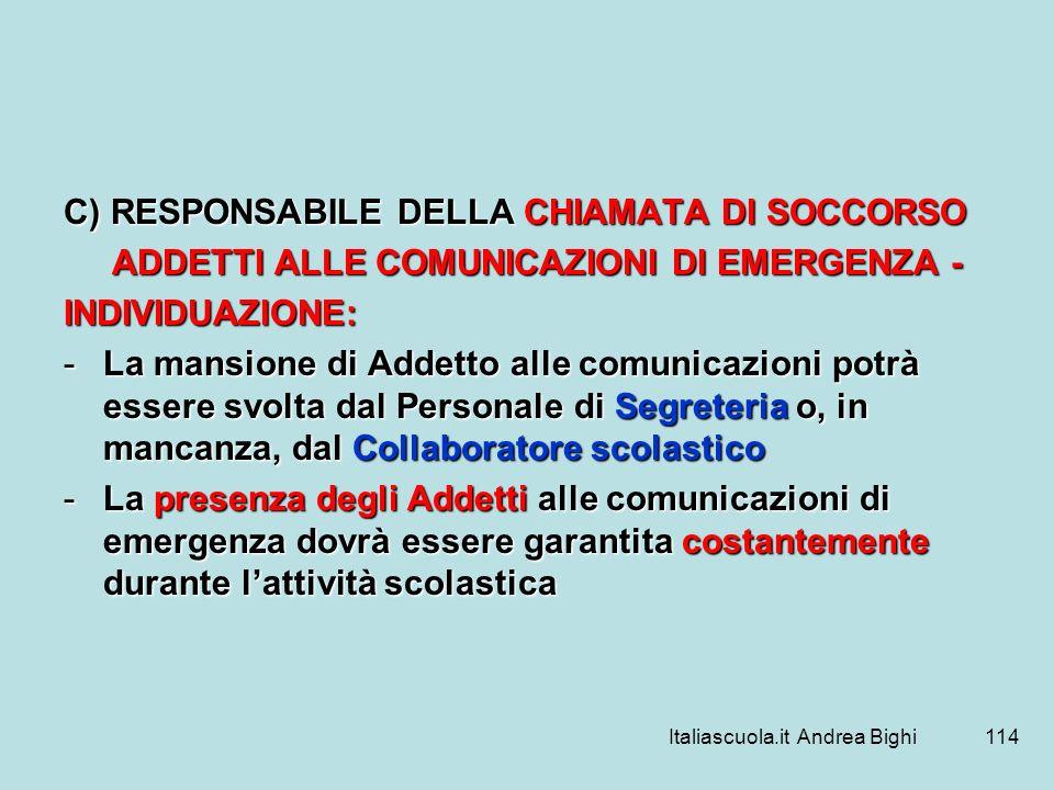 Italiascuola.it Andrea Bighi114 C) RESPONSABILE DELLA CHIAMATA DI SOCCORSO ADDETTI ALLE COMUNICAZIONI DI EMERGENZA - ADDETTI ALLE COMUNICAZIONI DI EME