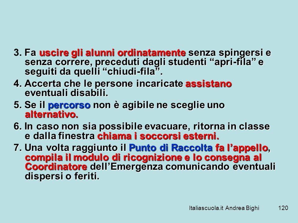 Italiascuola.it Andrea Bighi120 Fa uscire gli alunni ordinatamente senza spingersi e senza correre, preceduti dagli studenti apri-fila e seguiti da qu