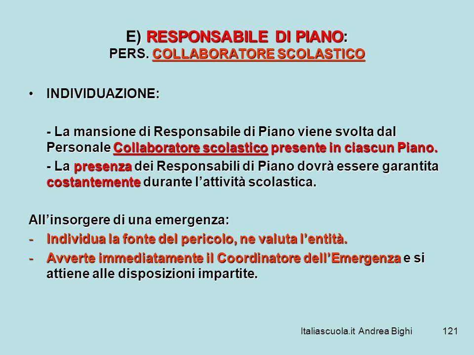 Italiascuola.it Andrea Bighi121 ) RESPONSABILE DI PIANO: PERS. COLLABORATORE SCOLASTICO E) RESPONSABILE DI PIANO: PERS. COLLABORATORE SCOLASTICO INDIV