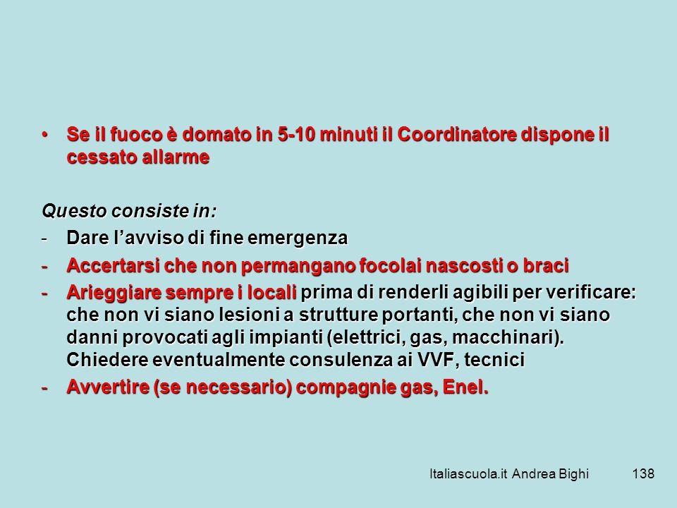 Italiascuola.it Andrea Bighi138 Se il fuoco è domato in 5-10 minuti il Coordinatore dispone il cessato allarmeSe il fuoco è domato in 5-10 minuti il C
