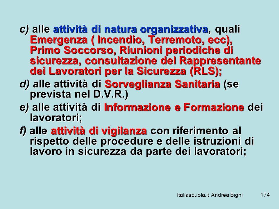 Italiascuola.it Andrea Bighi174 c) alle attività di natura organizzativa, quali Emergenza ( Incendio, Terremoto, ecc), Primo Soccorso, Riunioni period