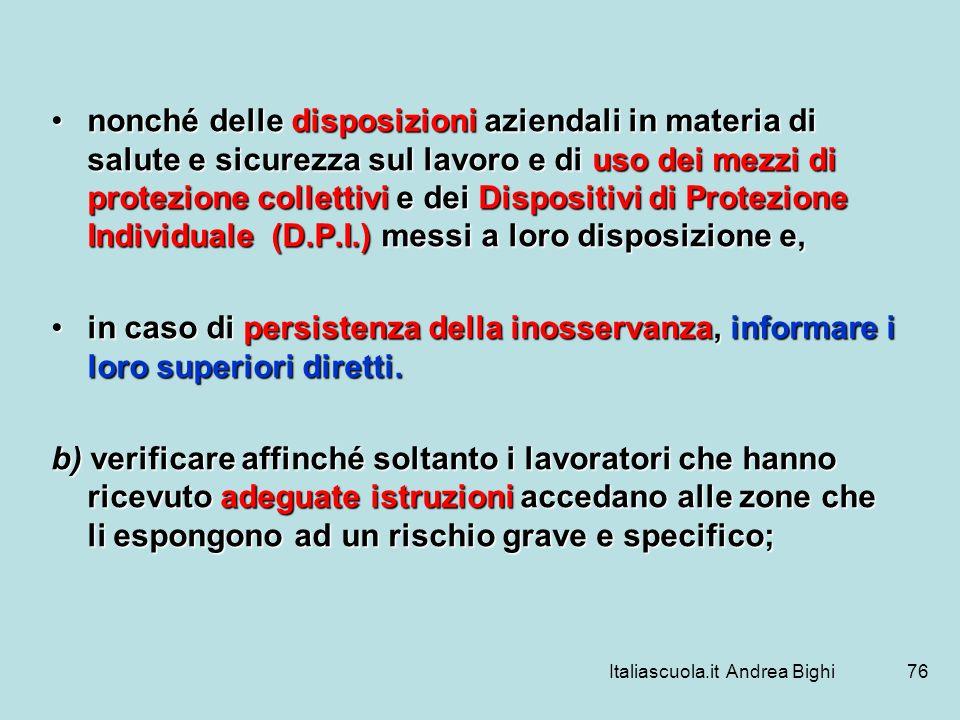 Italiascuola.it Andrea Bighi76 nonché delle disposizioni aziendali in materia di salute e sicurezza sul lavoro e di uso dei mezzi di protezione collet