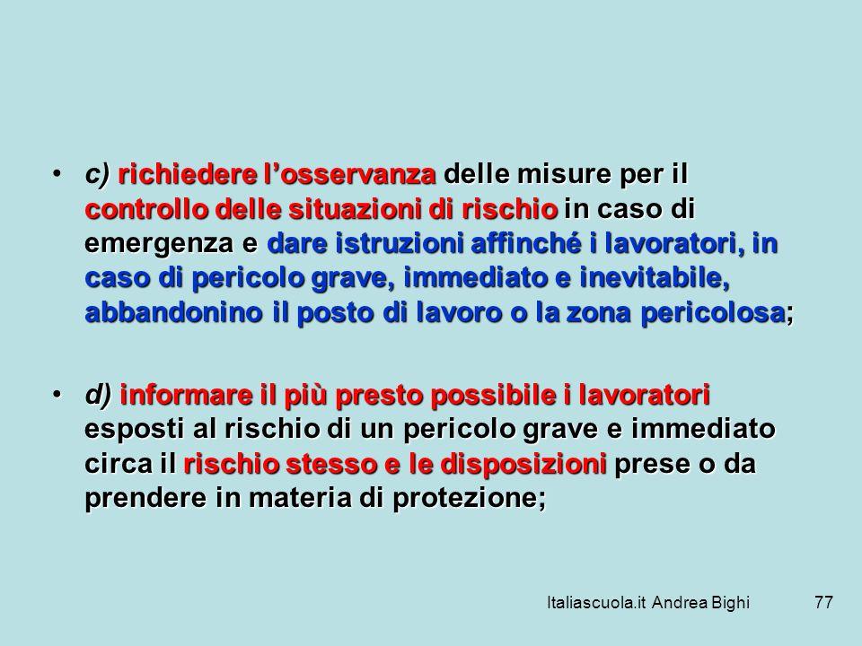 Italiascuola.it Andrea Bighi77 ) richiedere losservanza delle misure per il controllo delle situazioni di rischio in caso di emergenza e dare istruzio