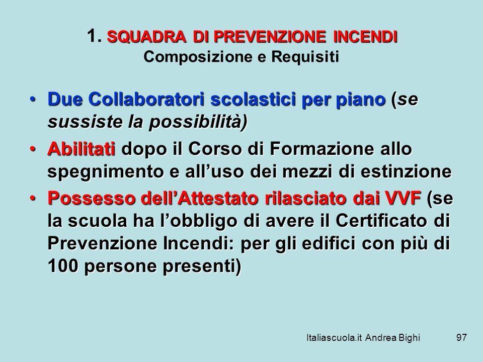 Italiascuola.it Andrea Bighi97 SQUADRA DI PREVENZIONE INCENDI 1. SQUADRA DI PREVENZIONE INCENDI Composizione e Requisiti Due Collaboratori scolastici