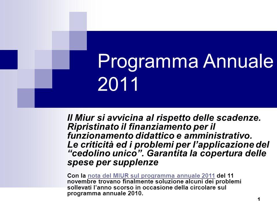 1 Programma Annuale 2011 Il Miur si avvicina al rispetto delle scadenze. Ripristinato il finanziamento per il funzionamento didattico e amministrativo