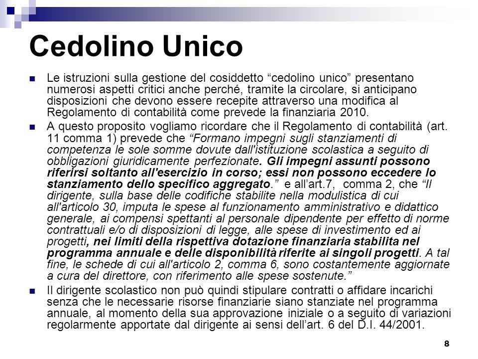 9 Cedolino Unico Tramite la circolare ministeriale si danno indicazioni secondo le quali i finanziamenti degli istituti contrattuali non vanno inseriti nel programma annuale 2011.