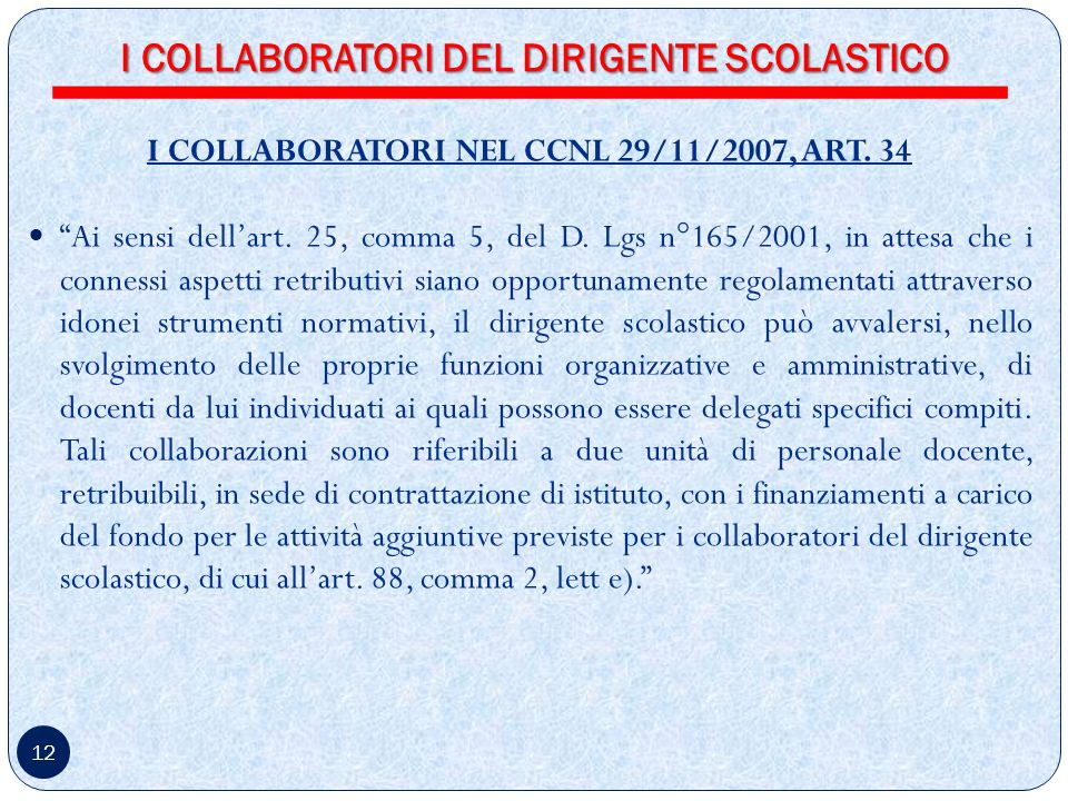 12 I COLLABORATORI NEL CCNL 29/11/2007, ART.34 Ai sensi dellart.