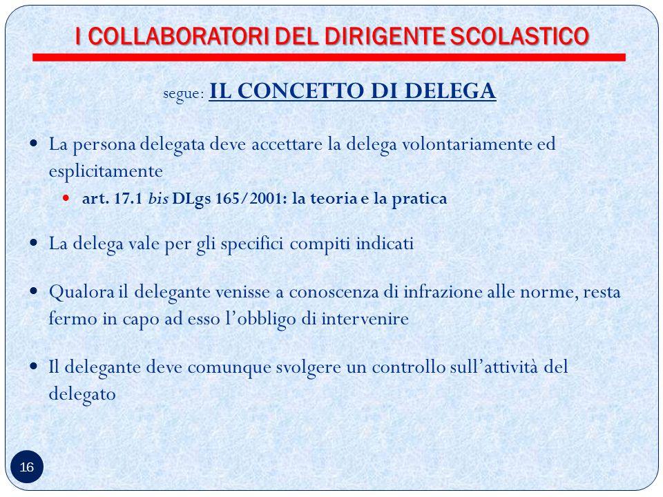 16 segue: IL CONCETTO DI DELEGA La persona delegata deve accettare la delega volontariamente ed esplicitamente art.