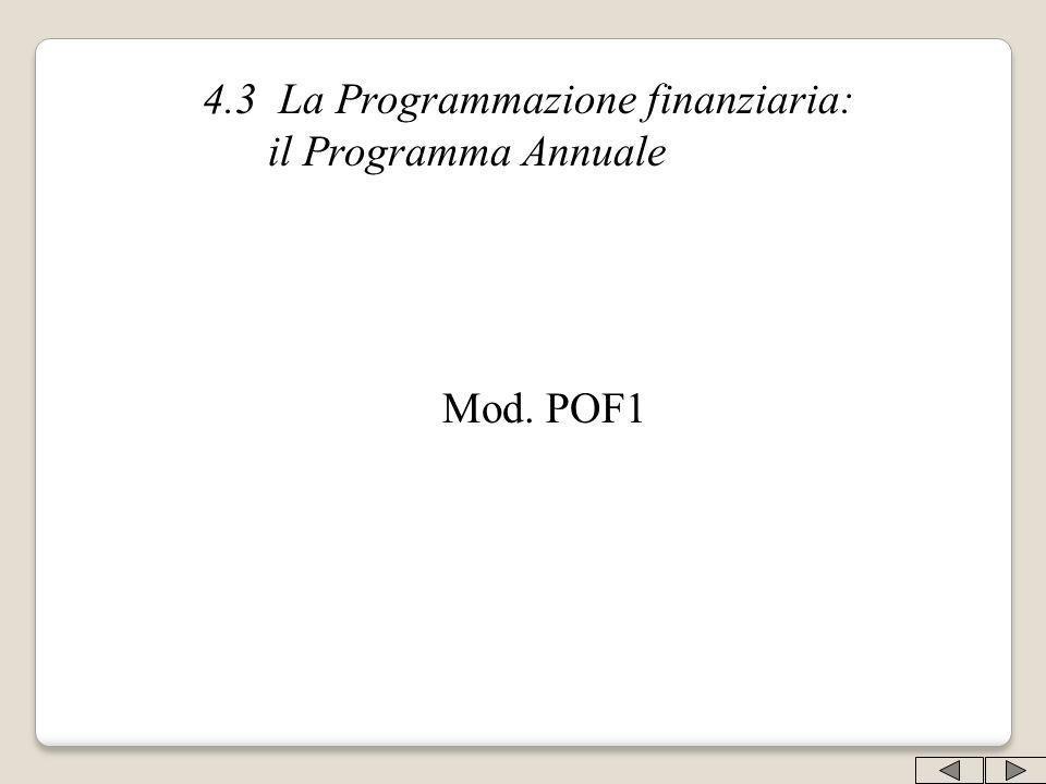4.3 La Programmazione finanziaria: il Programma Annuale Mod. POF1