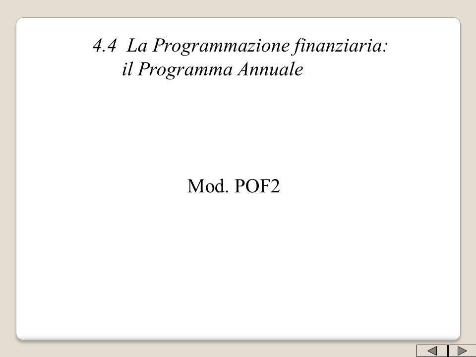 4.4 La Programmazione finanziaria: il Programma Annuale Mod. POF2