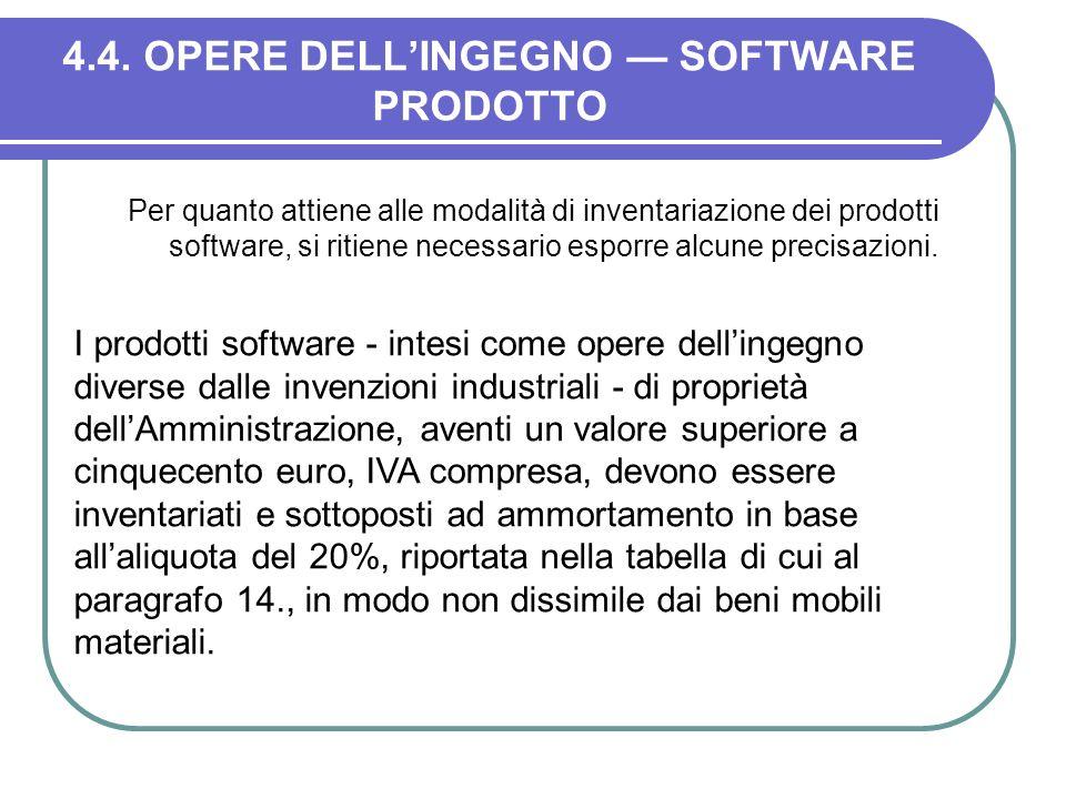 4.4. OPERE DELLINGEGNO SOFTWARE PRODOTTO Per quanto attiene alle modalità di inventariazione dei prodotti software, si ritiene necessario esporre alcu
