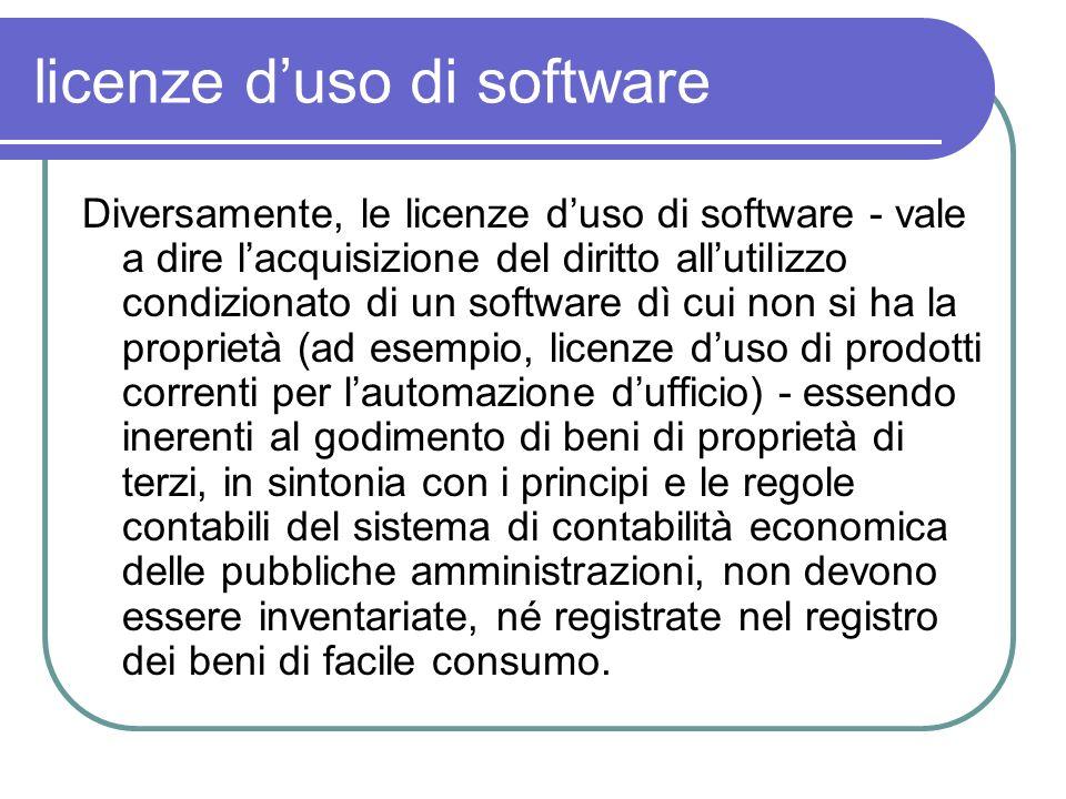 licenze duso di software Diversamente, le licenze duso di software - vale a dire lacquisizione del diritto allutilizzo condizionato di un software dì