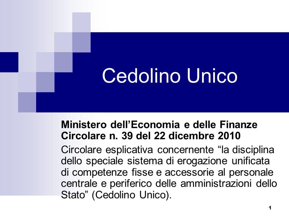 1 Cedolino Unico Ministero dellEconomia e delle Finanze Circolare n. 39 del 22 dicembre 2010 Circolare esplicativa concernente la disciplina dello spe