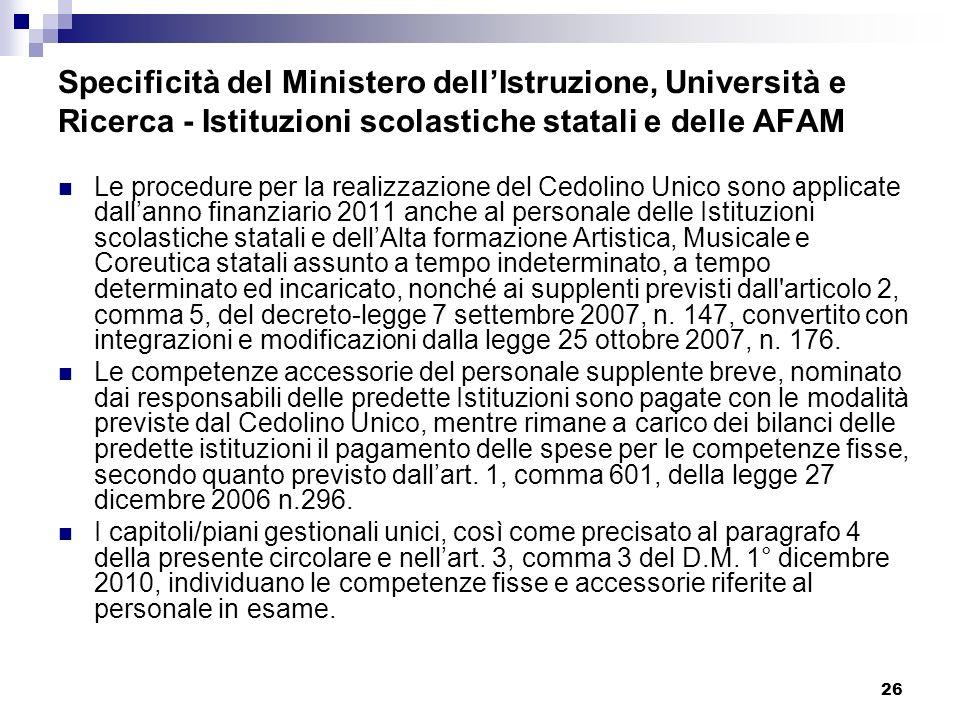 26 Specificità del Ministero dellIstruzione, Università e Ricerca - Istituzioni scolastiche statali e delle AFAM Le procedure per la realizzazione del