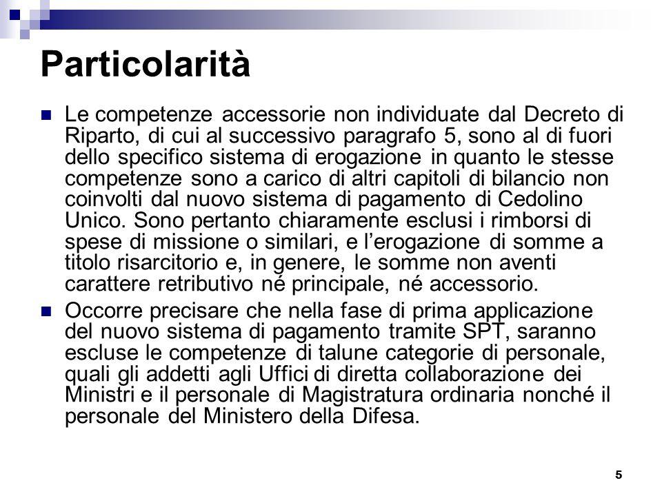 5 Particolarità Le competenze accessorie non individuate dal Decreto di Riparto, di cui al successivo paragrafo 5, sono al di fuori dello specifico si