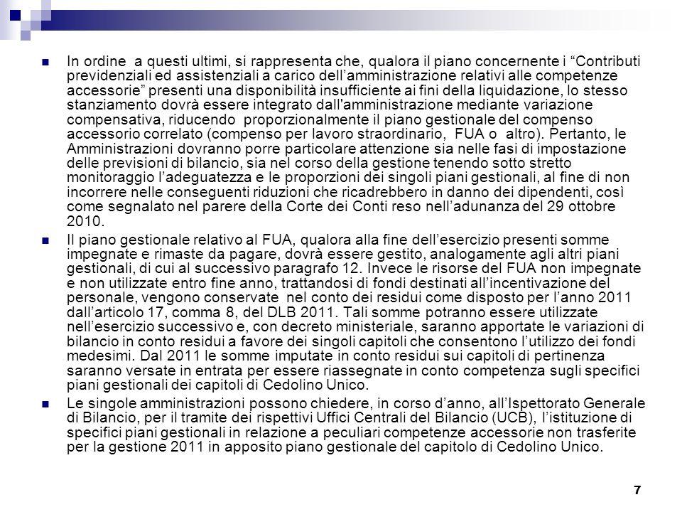 7 In ordine a questi ultimi, si rappresenta che, qualora il piano concernente i Contributi previdenziali ed assistenziali a carico dellamministrazione