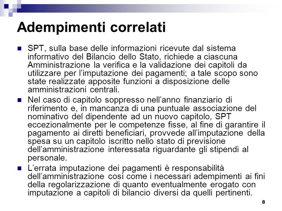 8 Adempimenti correlati SPT, sulla base delle informazioni ricevute dal sistema informativo del Bilancio dello Stato, richiede a ciascuna Amministrazi