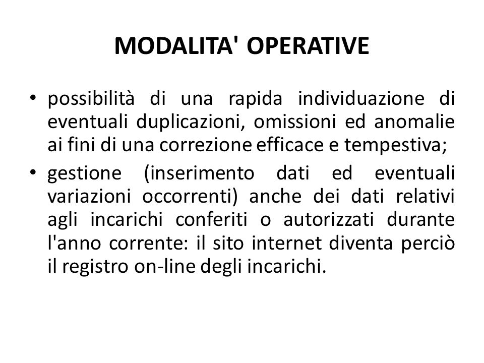 MODALITA' OPERATIVE possibilità di una rapida individuazione di eventuali duplicazioni, omissioni ed anomalie ai fini di una correzione efficace e tem