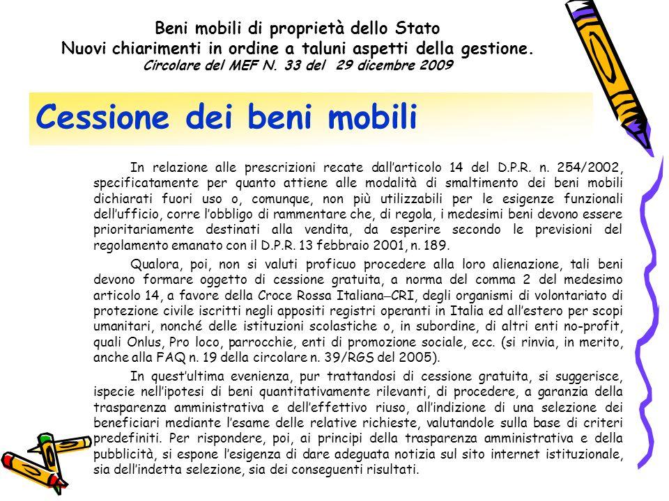 Cessione dei beni mobili In relazione alle prescrizioni recate dallarticolo 14 del D.P.R. n. 254/2002, specificatamente per quanto attiene alle modali