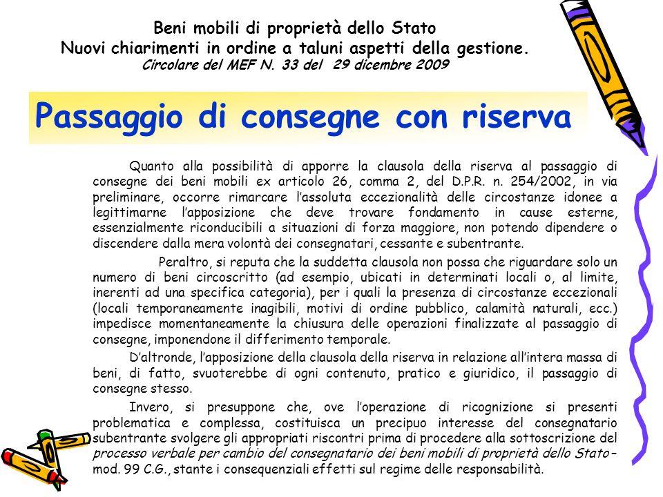 Passaggio di consegne con riserva Quanto alla possibilità di apporre la clausola della riserva al passaggio di consegne dei beni mobili ex articolo 26, comma 2, del D.P.R.