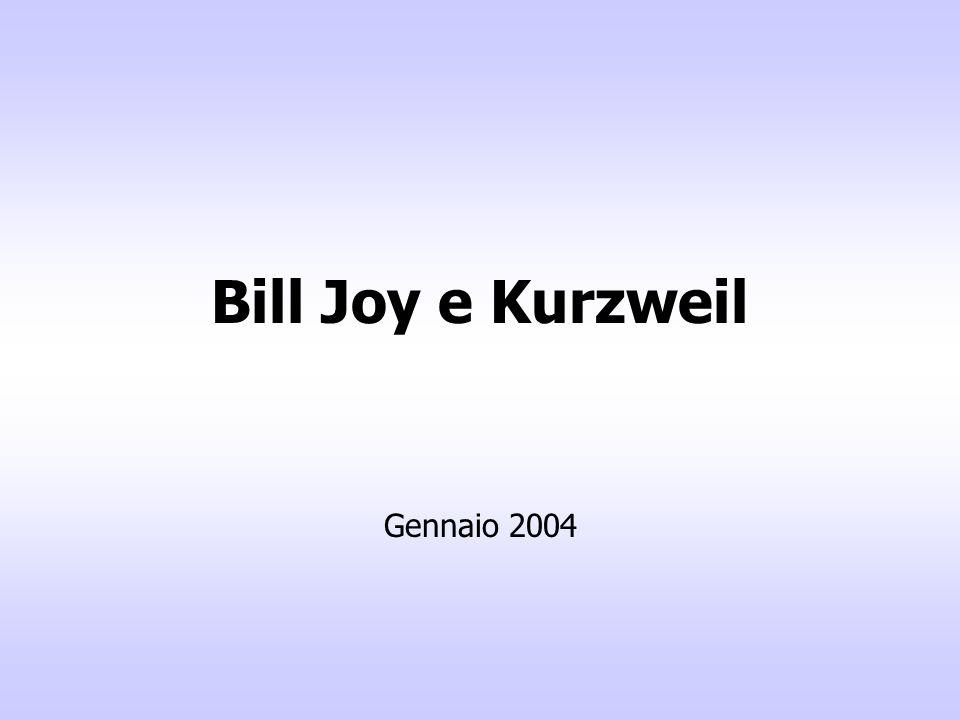 Bill Joy e Kurzweil Gennaio 2004