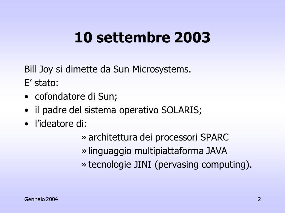 2 10 settembre 2003 Bill Joy si dimette da Sun Microsystems.