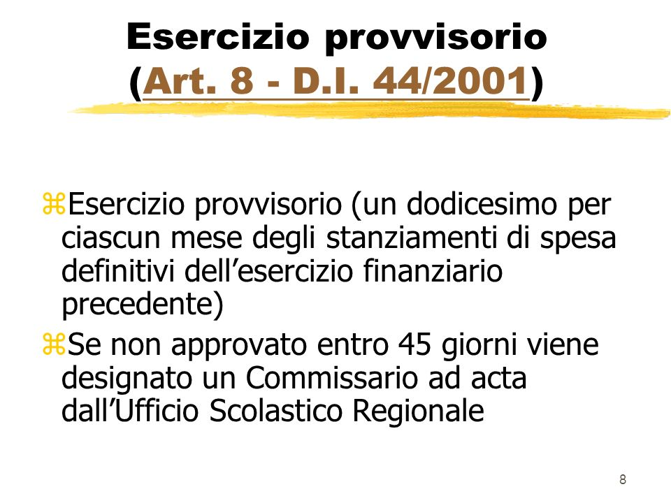 8 Esercizio provvisorio (Art. 8 - D.I. 44/2001)Art. 8 - D.I. 44/2001 zEsercizio provvisorio (un dodicesimo per ciascun mese degli stanziamenti di spes