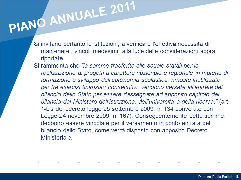 Dott.ssa Paola Perlini - 16 Si invitano pertanto le istituzioni, a verificare l'effettiva necessità di mantenere i vincoli medesimi, alla luce delle c
