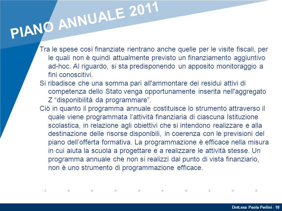 Dott.ssa Paola Perlini - 18 Tra le spese così finanziate rientrano anche quelle per le visite fiscali, per le quali non è quindi attualmente previsto