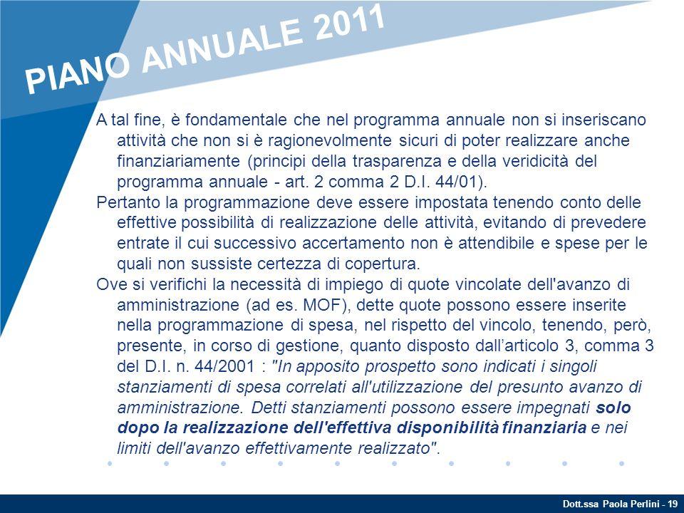 Dott.ssa Paola Perlini - 19 A tal fine, è fondamentale che nel programma annuale non si inseriscano attività che non si è ragionevolmente sicuri di po