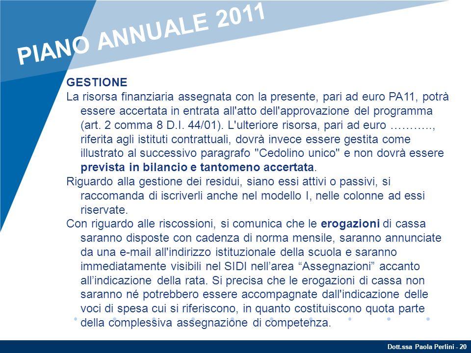 Dott.ssa Paola Perlini - 20 GESTIONE La risorsa finanziaria assegnata con la presente, pari ad euro PA11, potrà essere accertata in entrata all'atto d