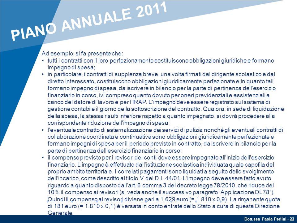 Dott.ssa Paola Perlini - 22 Ad esempio, si fa presente che: tutti i contratti con il loro perfezionamento costituiscono obbligazioni giuridiche e form
