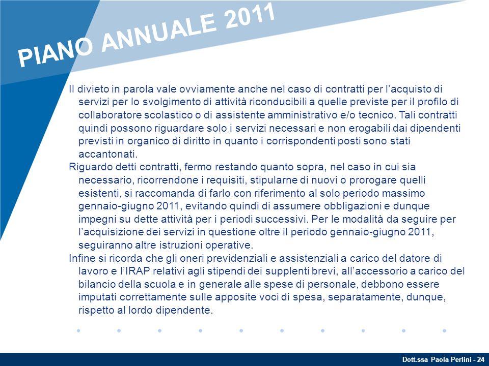 Dott.ssa Paola Perlini - 24 Il divieto in parola vale ovviamente anche nel caso di contratti per lacquisto di servizi per lo svolgimento di attività r