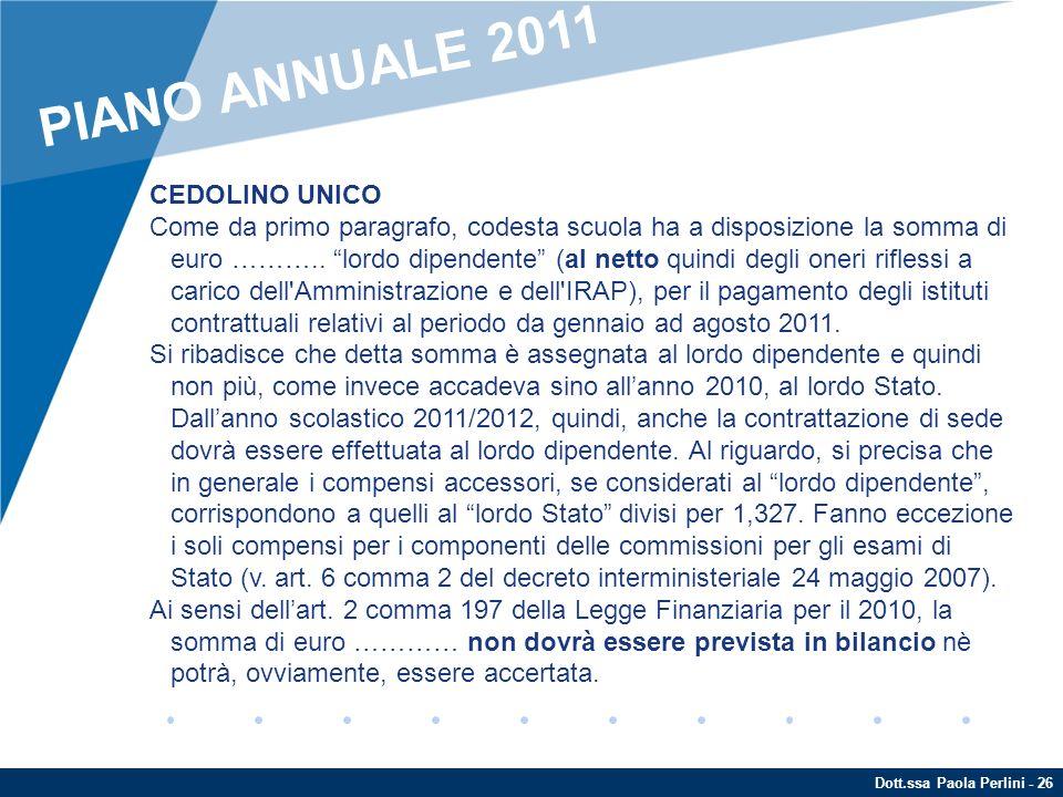 Dott.ssa Paola Perlini - 26 CEDOLINO UNICO Come da primo paragrafo, codesta scuola ha a disposizione la somma di euro ……….. lordo dipendente (al netto