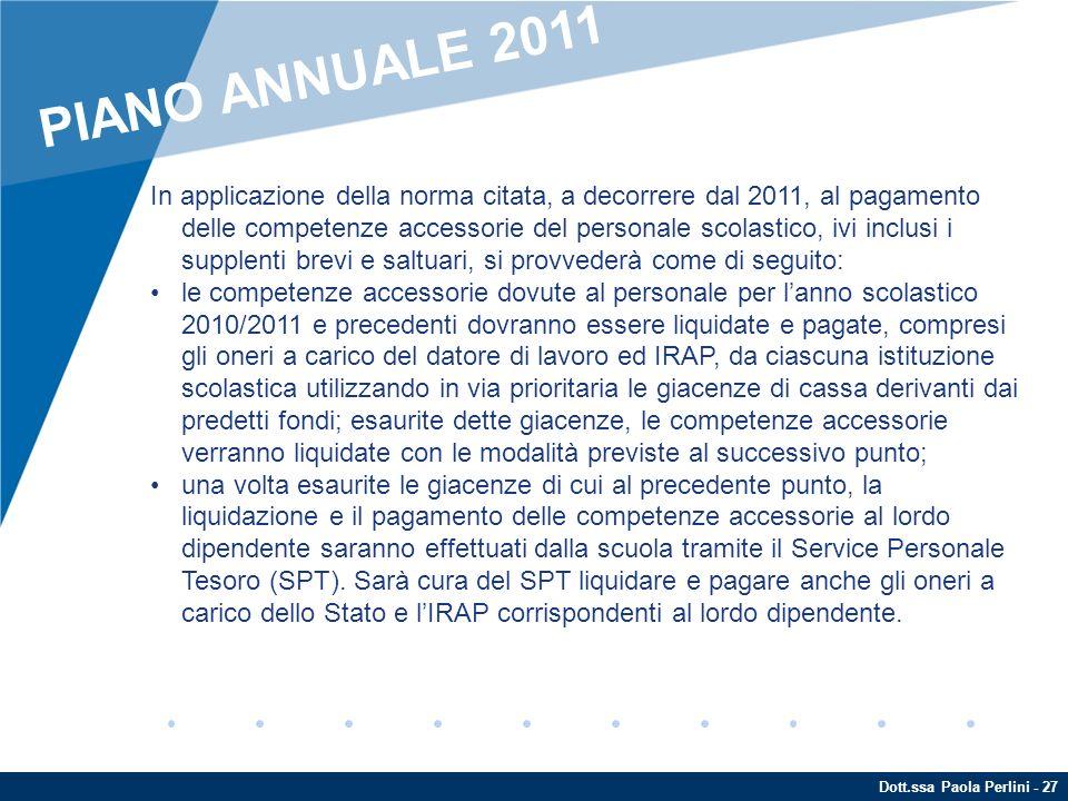 Dott.ssa Paola Perlini - 27 In applicazione della norma citata, a decorrere dal 2011, al pagamento delle competenze accessorie del personale scolastic