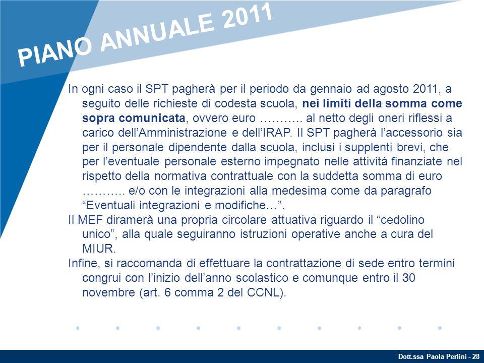 Dott.ssa Paola Perlini - 28 In ogni caso il SPT pagherà per il periodo da gennaio ad agosto 2011, a seguito delle richieste di codesta scuola, nei lim