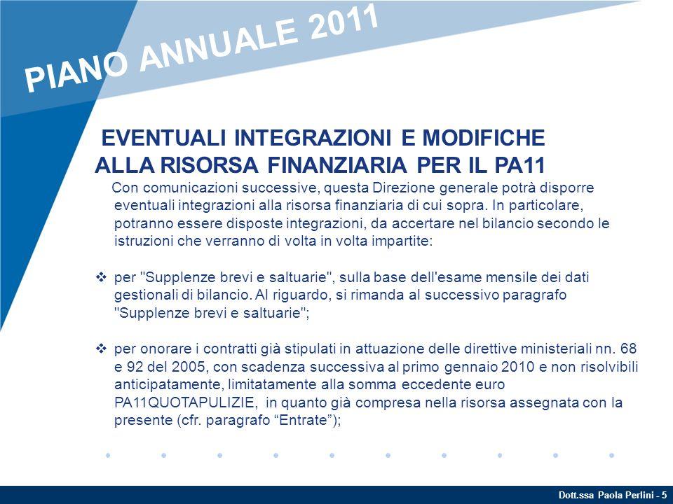 Dott.ssa Paola Perlini - 5 EVENTUALI INTEGRAZIONI E MODIFICHE ALLA RISORSA FINANZIARIA PER IL PA11 Con comunicazioni successive, questa Direzione gene